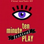 8th Annual Island Theatre Ten Minute Play Festival