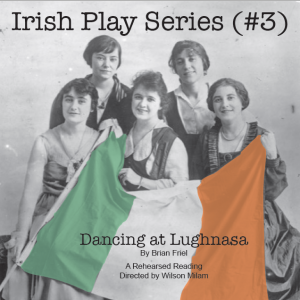 Irish Play Series: Dancing at Lughnasa