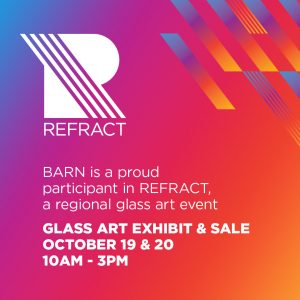 REFRACT: A Glass Art Event at BARN