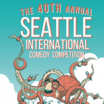40TH ANNUAL SEATTLE INTERNATIONAL COMEDY COMPETITION