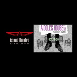"Island Theatre presents ""A Doll's House, Part 2"" by Lucas Hnath"