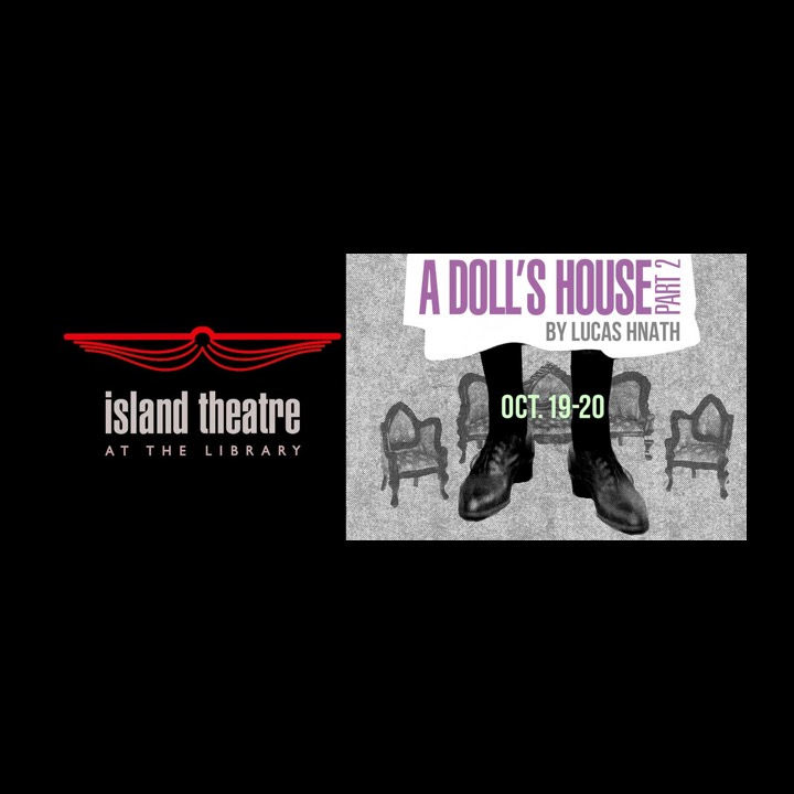 """Island Theatre presents """"A Doll's House, Part 2"""" by Lucas Hnath"""