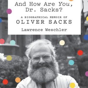 Weschler Talks on Oliver Sacks book