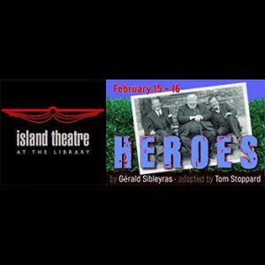 "Island Theatre presents ""Heroes"""