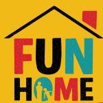 POSTPONED: Fun Home