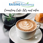 Raising Resilience Connections Cafe: Let's Meet Online