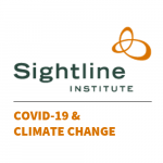 COVID-19 and Sightline Institute's New Strategies on Climate Change