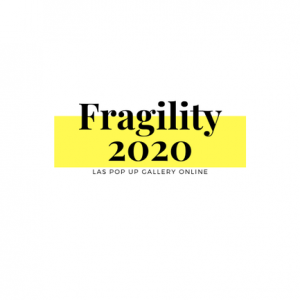 Fragility 2020: An online exhibition of works on paper