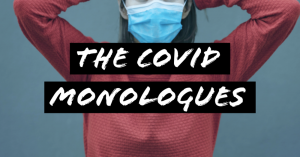 The COVID Monologues
