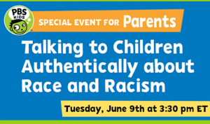 PBS Kids: Talking to Children about Race