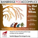 September 11 & 18: Bainbridge Pod Accomplice – The Wind in the Willows