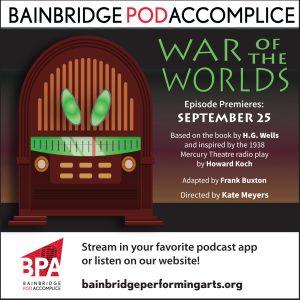 September 25: Bainbridge Pod Accomplice – The War of the Worlds
