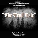 October 23: Bainbridge Pod Accomplice – Legends: Terrors of Northwest Storytelling