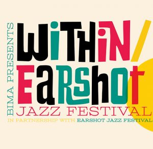 BIMA: Virtual Within/Earshot Jazz Festival