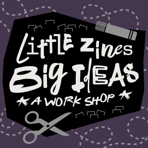 Little Zines, Big Ideas (Grades 9-Adult)