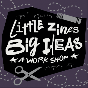 Little Zines, Big Ideas (Grades 7-8)