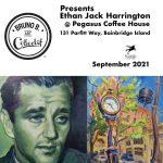 Bruno B. Art Collectif presents Ethan Jack Harrington at Pegasus Coffee House on Bainbridge Island
